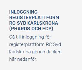 Text i bildformat om inloggning för registerplattform RC Syd Karlskrona (Pharos och ECP). Inloggningen nås via länk i bildtexten.